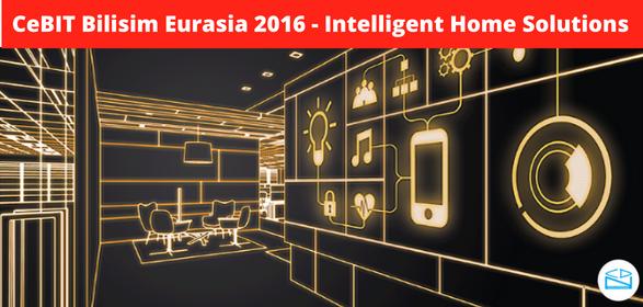 Intelligent-Home-Solutions-CeBIT-Bilisim-Eurasia-2016