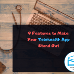 Top 9 Features of Telehealth App