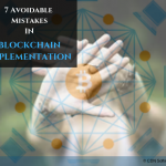 7 Avoidable Mistakes in Blockchain Implementation