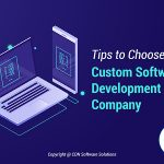 Effective Tips to Choose a Custom Software Development Company