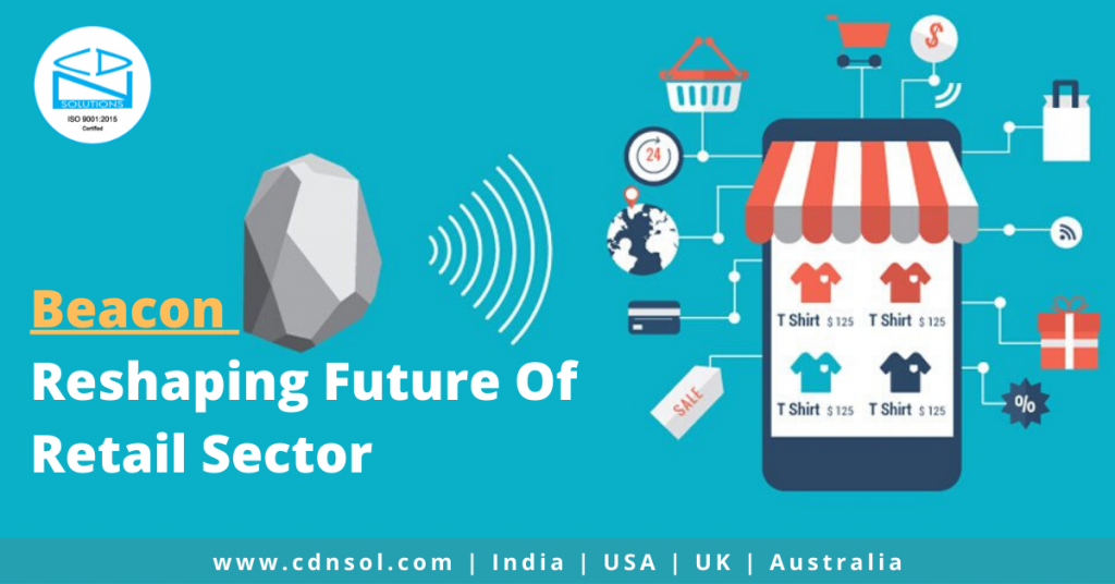 Beacon technology reshaping the future of retail sector