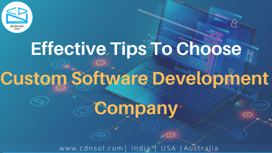 Tips to choose right custom software development company